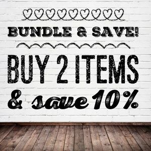 Bundle & Save!!! Buy 2 items and save 10%!!!